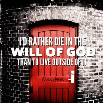 Jack-Hyles-Quote-Die-in-the-WIll-of-God
