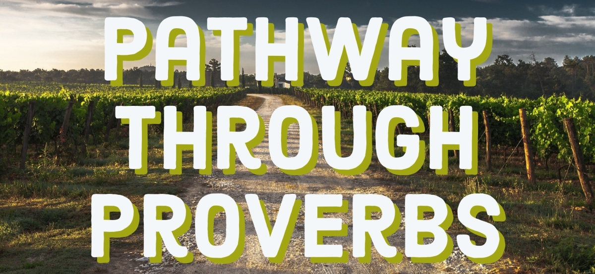 Pathway Through Proverbs: Chapter18