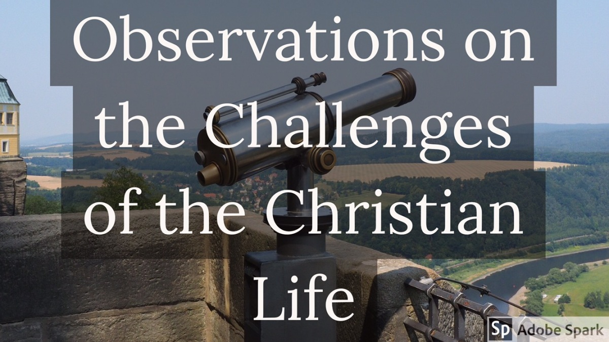 Observations on the Challenges of ChristianLiving