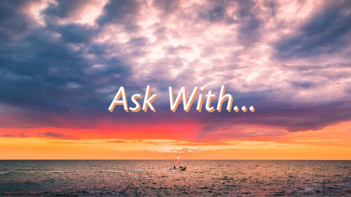 Ask With….