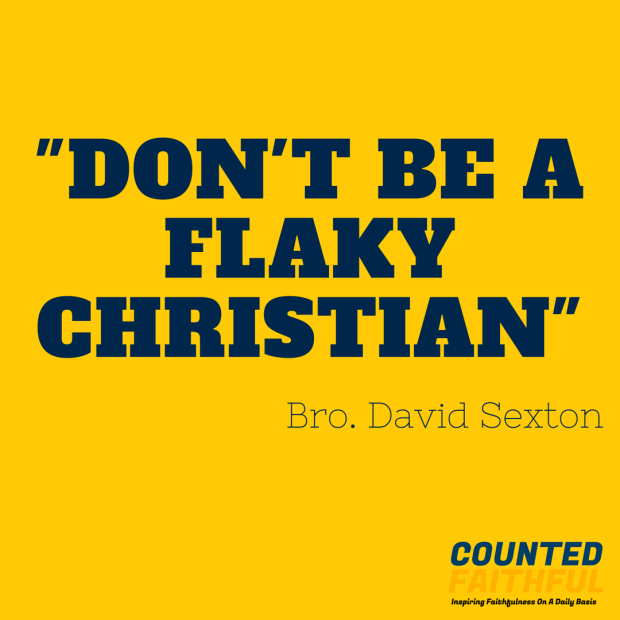 Don't Be A Flaky Christian