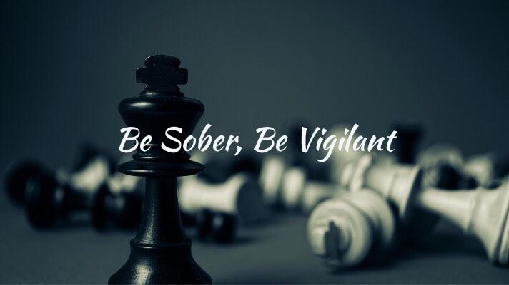 Be Sober, BeVigilant