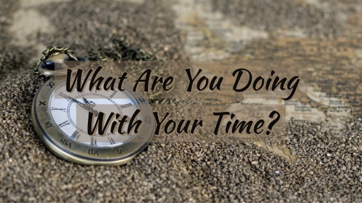 What Are You Doing With YourTime?