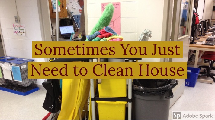 Sometimes You Just Have to CleanHouse