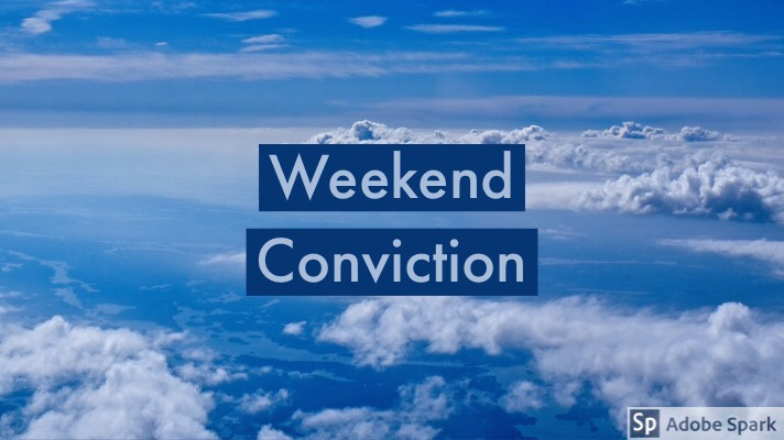 Weekend Conviction