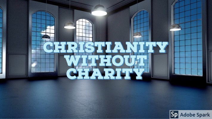 Christianity Without Charity