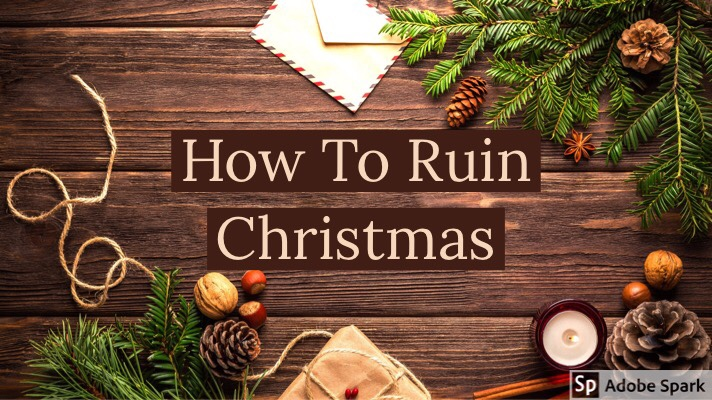 How To Ruin Christmas