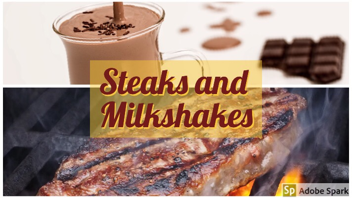 Steaks and Milkshakes