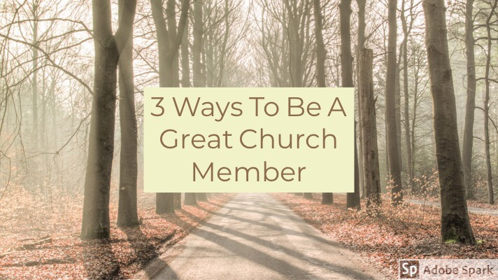 3 Ways To Be A Great Church Member