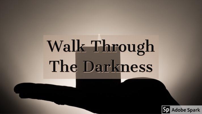 Walk Through TheDarkness