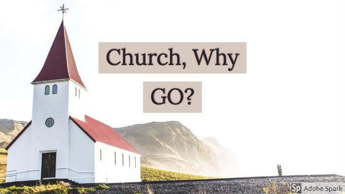 Church, Why Go?