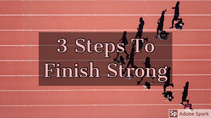 3 Steps To FinishStrong