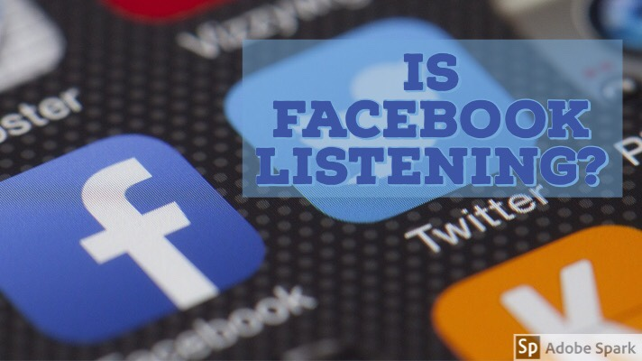 Is Facebook Listening?