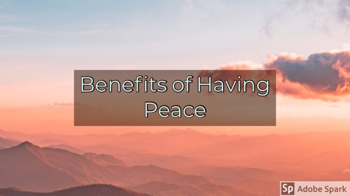 Benefits of Having Peace