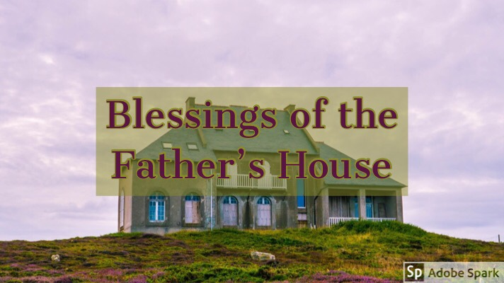 Blessings Of The Father's House