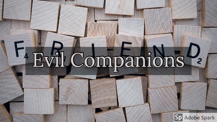 Evil Companionship