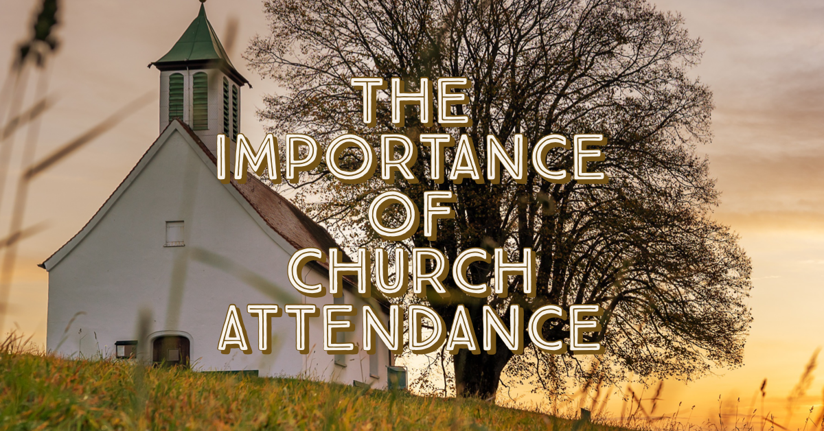 The Importance of Church Attendance